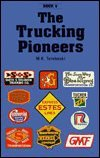 The Trucking Pioneers, M. K. Terebecki, 0964528630