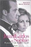 Juan Carlos et Sophie : portrait d'une famille royale, Meyer-Stabley, Bertrand