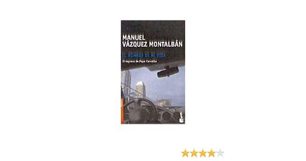 El Hombre De Mi Vida by Manuel Vasquez Montalban 2003-07-06 ...