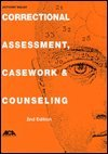 Correctional Assessment, Casework and Counseling, Walsh, Anthony, 1569910634