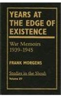 Years at the Edge of Existence: War Memoirs 1939-1945 (Studies in the Shoah Series)