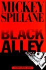Black Alley (A Mike Hammer novel) by Mickey Spillane (1-Nov-1996) Hardcover