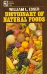 Dictionary of Natural Foods, William L. Esser, 0914532308