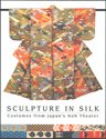 Sculpture in Silk (Sculpture in Silk: costumes from Japan's Noh (Costume Express San Diego)