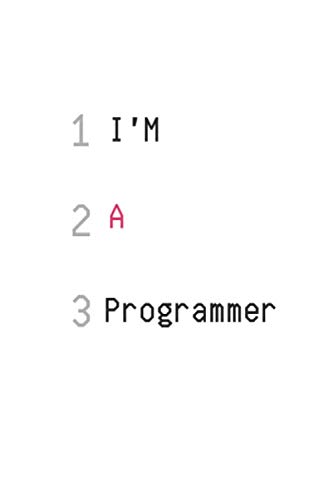 I'm a Programmer Notebook: For Computer Programmers & Developers | C/C++/Python/Java Programming Languages | A Notebook for Computer Programmers and developers 6×9 inches with 120 White pages