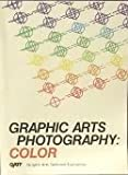 Graphic Arts Photography : Color, Wentzel, Fred and Blair, Raymond N., 0883620979