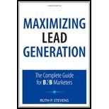 Maximizing Lead Generation Complete Guide for B2B Marketers [Que Biz-Tech] by Stevens, Ruth P. [Que Publishing,2011] [Paperback]