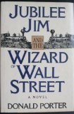 Jubilee Jim and the Wizard of Wall Street, Donald Porter, 0525248412