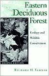 Easter Deciduous Forests : Ecology and Wildlife Conservation, Yahner, Richard H., 0816623953