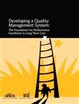 Developing a Quality Management System : The Foundation for Performance Excellence in Long Term Care, Dana, Bernie, 0976514702