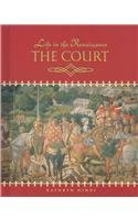 Read Online The Court (Life in the Renaissance) PDF