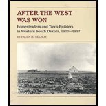 After the West Was Won : Homesteaders and Town-Builders in Western South Dakota, 1900-1917, Nelson, Paula M., 0877451567