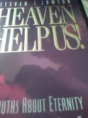 Image for Heaven Help Us!  Truths About Eternity That Will Help You Live Today Insights from the Book of Rev Elation