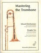 Mastering the trombone : fourth edition - 4th Trombone
