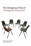 Dangerous Rise of Therapeutic Education (08) by Ecclestone, Kathryn - Hayes, Dennis [Paperback (2008)] PDF