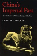 China's Imperial Past An Introduction to Chinese History and Culture