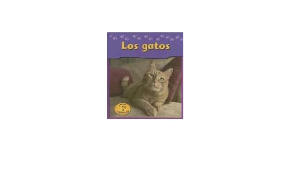 Amazon.com: Los Gatos / Cats (Las Mascotas De Mi Casa / Pets at my House) (Spanish Edition) (9781403460325): Jennifer Blizin Gillis, Paul Osborn: Books