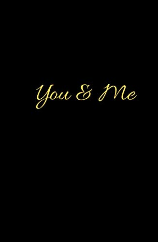 You & Me: large 6x9 blank lined couples journal to write in | valentines day line journal | valentines day notebook | valentines day journal | ... gifts|  gift for someone who has everything|
