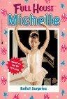 [Ballet Surprise (Full House Michelle)] (In The Spotlight Costumes)
