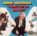 I Don't Get No Respect by Rodney Dangerfield (2001-03-29)