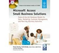 Microsoft Access Small Business Solutions: State-of-the-Art Database Models for Sales, Marketing, Customer Management, and More Key Business Activities ebook