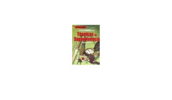 La Enciclopedia de Las Tecnicas de Supervivencia (Spanish ...