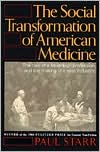 The Social Transformation of American Medicine (text only) by P. Starr (Paul Starr The Social Transformation Of American Medicine)
