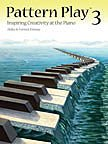 img - for PT03 - Pattern Play 3: Inspiring Creativity at the Piano book / textbook / text book
