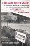 Treasure Hunter's Guide to Historic Middle Tennessee and South Central Kentucky; Antiques ..., Maude G. Kiser, 096350780X