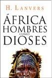 img - for Africa: Hombres Como Dioses book / textbook / text book
