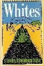 Whites, Norman Rush, 0394544714