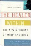 img - for The Healer Within: The New Medicine of Mind and Body [ MASS MARKET PAPERBACK] The Healer Within: The New Medicine of Mind and Body [ MASS MARKET PAPERBACK] book / textbook / text book
