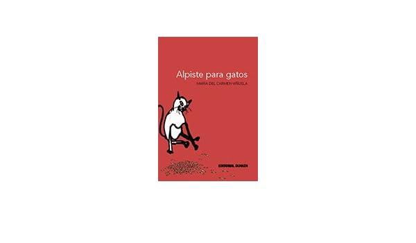 Alpiste para gatos: María del Carmen Viñuela: 9789870277316: Amazon.com: Books