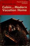 How to Build Your Cabin or Modern Vacation Home, Harry Walton, 0060072008