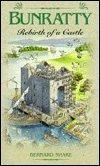 Bunratty Castle - Bunratty: Rebirth of a Castle