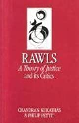 Rawls: 'A Theory of Justice' and Its Critics (Key Contemporary Thinkers) by Chandran Kukathas (1990-10-01)
