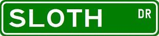 SLOTH-Street-Sign-Custom-Sticker-Decal-Wall-Window-Door-Art-Vinyl-Street-Signs-825-X-20
