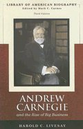 Andrew Carnegie and the Rise of Big Business 3RD EDITION