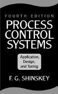 Process Control Systems: Application, Design, and ()