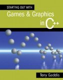 Starting Out with Games & Graphics in C++ by Gaddis, Tony [Paperback] by Adison Wesly,2009.