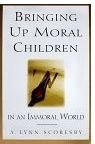 Bringing up Moral Children, Scoresby, A. Lynn, 0875792189