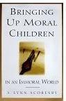 Bringing up Moral Children, Scoresby, A. Lynn, 0875792189