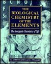 The Biological Chemistry of the Elements : The Inorganic Chemistry of Life, Fraústo da Silva, J. J. R. and Williams, R. J., 0198555989