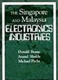 The Singapore and Malaysia Electronics Industry, Donald Beane and Anand Shukla, 0849331714