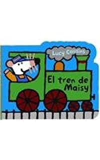 El tren de Maisy / Maisys Train (Spanish Edition)