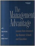 The Management Advantage: Lessons From America's Top Business Schools and Executives
