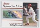 Signs 2008 - Colby Rasmus (Baseball Card) 2008 Bowman - Signs of the Future #SOF-CR