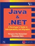 Java and NET : Guide to Interoperability and Migration, Surapaneni, Narayana Rao and Katre, Dhananjay, 8120324447