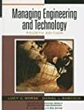Managing Engineering and Technology [4th Edition] by Morse, Lucy C., Babcock, Daniel L. [Prentice Hall,2006] [Hardcover] 4TH EDITION