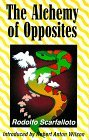 img - for The Alchemy of Opposites by Rodolfo Scarfalloto (1997-03-06) book / textbook / text book